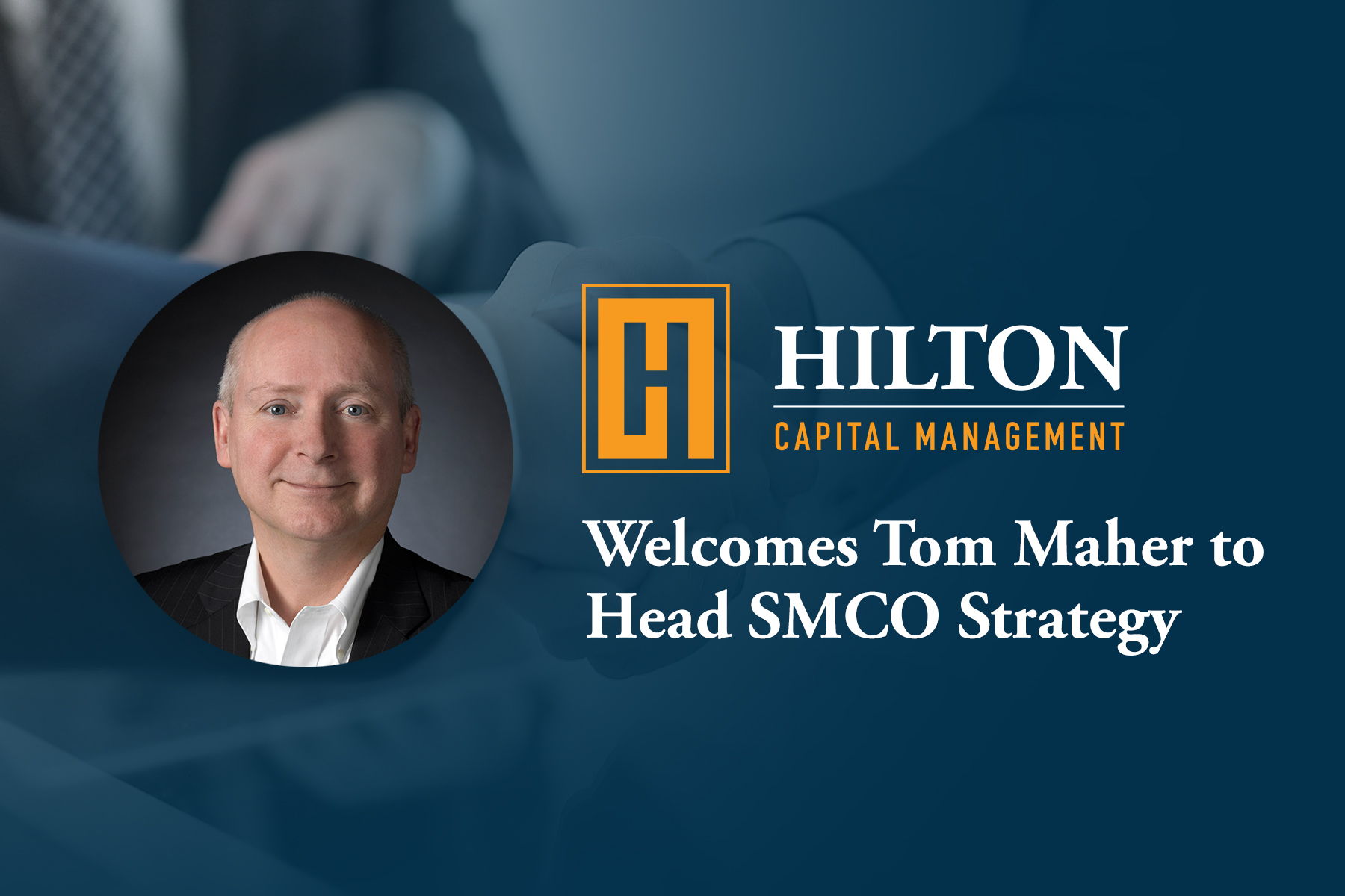 HiltonCapitalManagement-Blog-Hilton-Capital-Welcomes-Tom-Maher-to-Head-SMCO-Strategy